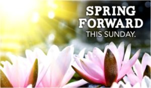 Spring Forward – Sunday, March 12th, 2017